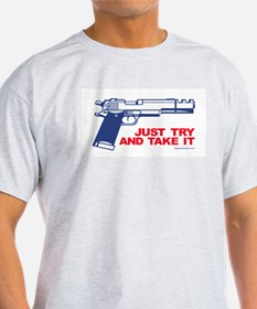 Just Try and Take It T-Shirt