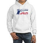 Just Try and Take It Hooded Sweatshirt