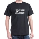 Just Try and Take It Dark T-Shirt