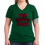 Yer Gonna Die!!! Women's V-Neck Dark T-Shirt