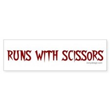 Runs with scissors Bumper Bumper Sticker