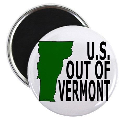 U.S. OUT OF VERMONT Magnet