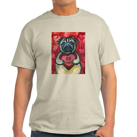 Pug Be Mine~2 Light T-Shirt