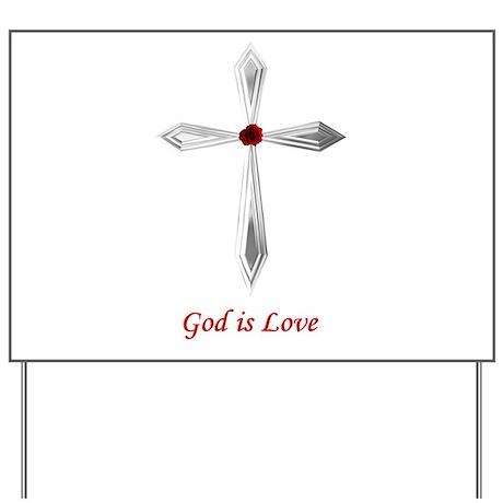 God is Love - Yard Sign