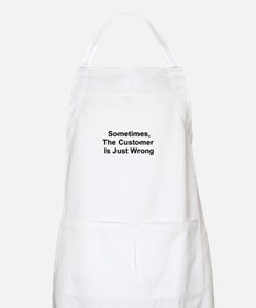 Sometimes, The Customer Is Ju Apron