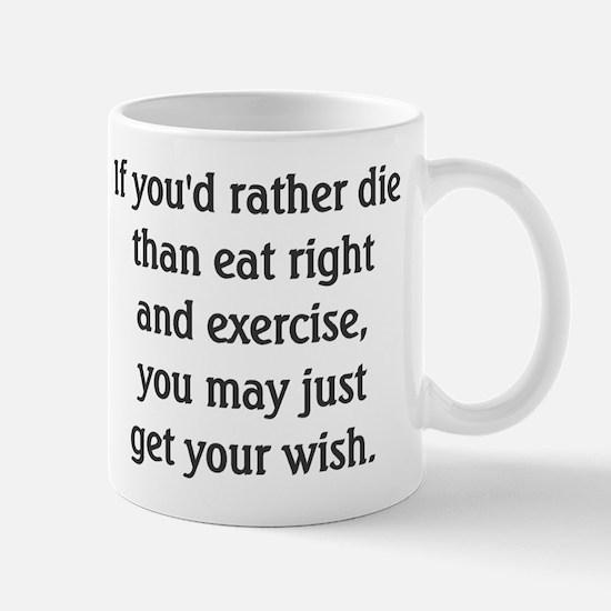 Rather Die Than Diet? - Mug