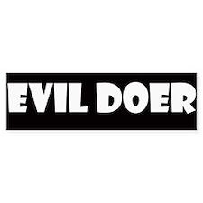 EVIL DOER Bumper Sticker