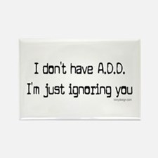 I don't have ADD / ADHD Rectangle Magnet