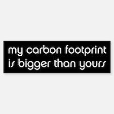 My Carbon Footprint is Bigger Bumper Bumper Bumper Sticker