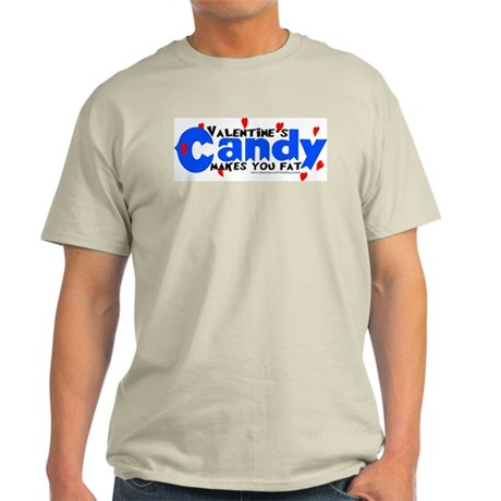 """""""Valentine's candy makes you fat"""" Ash Grey T-Shirt"""