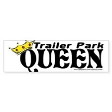 """Trailer Park QUEEN"" Bumper Bumper Sticker"