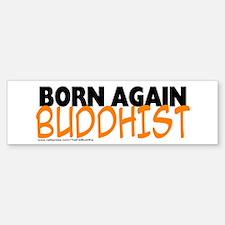 """""""Born again Buddhist"""" Bumper Bumper Bumper Sticker"""