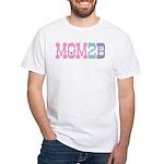 Mom 2 B White T-Shirt