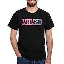 Mom 2 B T-Shirt