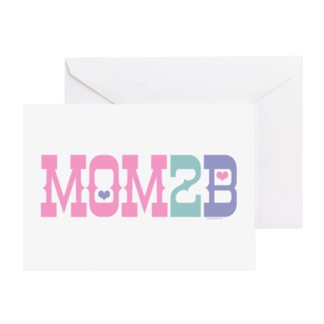 Mom 2 B Greeting Card