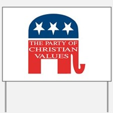 GOP Christian Values Yard Sign