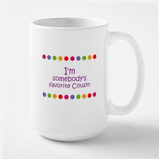 I'm somebody's favorite Cousi Mugs