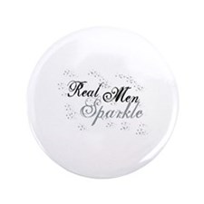"Real Men Sparkle 3.5"" Button"