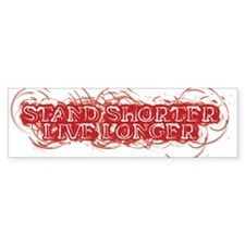 Stand Shorter Bumper Bumper Sticker