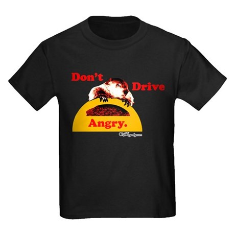Don't Drive Angry Kids Dark T-Shirt