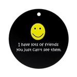 I have lots of friends Ornament (Round)