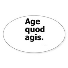 """""""Age Quod Agis"""" (""""Do What You Are Doing"""") Decal"""