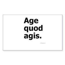 """Age Quod Agis"" (""Do What You Are Doing"") Decal"