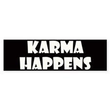 Karma Happens Bumper Bumper Sticker