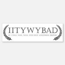 IITYWYBAD Bumper Bumper Bumper Sticker