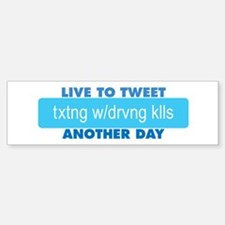 Live to Tweet Another Day Bumper Bumper Bumper Sticker