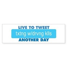 Live to Tweet Another Day Bumper Bumper Sticker