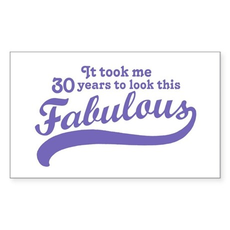 30 and Fabulous Rectangle Sticker