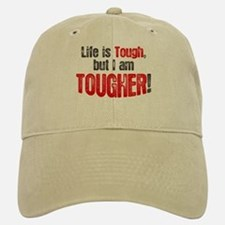 Life is tough but i am tougher Baseball Baseball Cap