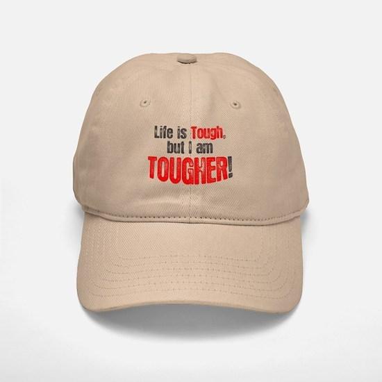 Life is tough but i am tougher Baseball Baseball Cap