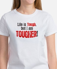 Life is tough but i am tougher Tee