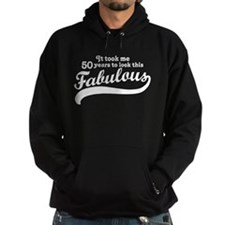 50 and Fabulous Hoodie