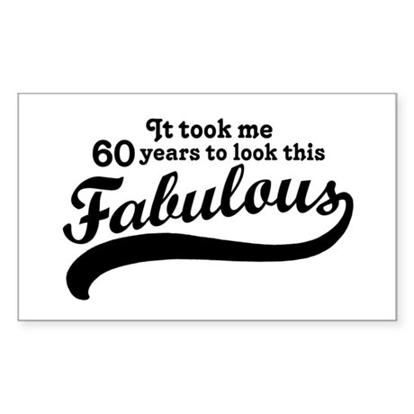 60 and Fabulous Rectangle Sticker