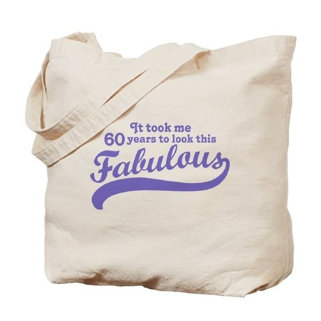 60 and Fabulous Tote Bag