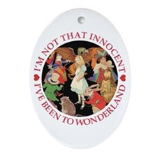 I:VE BEEN TO WONDERLAND Oval Ornament