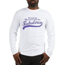 70 and Fabulous Long Sleeve T-Shirt