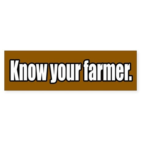 Know Your Farmer Bumper Sticker