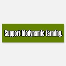 Support Biodynamic Farming Bumper Bumper Bumper Sticker