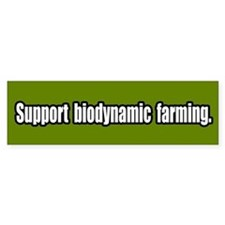 Support Biodynamic Farming Bumper Bumper Sticker
