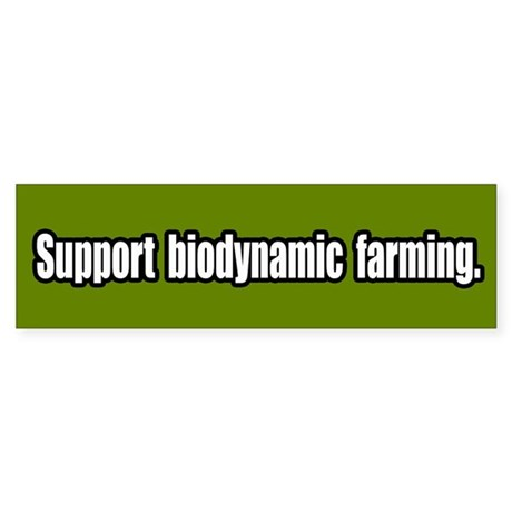 Support Biodynamic Farming Bumper Sticker