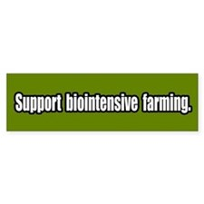 Support Biointensive Farming Bumper Bumper Sticker