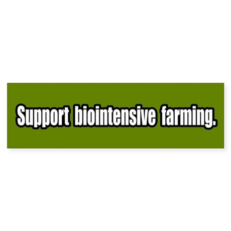 Support Biointensive Farming Bumper Sticker