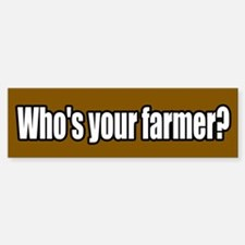 Who's Your Farmer Bumper Bumper Bumper Sticker