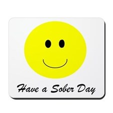Have a sober day t-shirts & more Mousepad