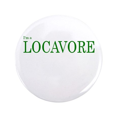 "I'm a Locavore 3.5"" Button (100 pack)"