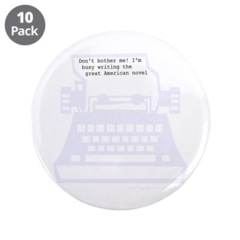 "Writing great American novel 3.5"" Button (10 pack)"